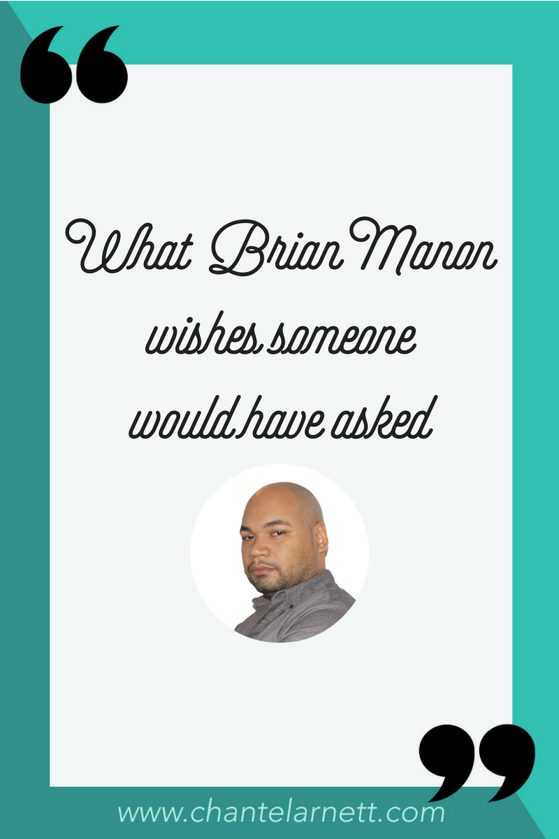 What Brian Manon wishes someone would have asked