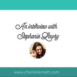 An Interview with Stephanie Lowry