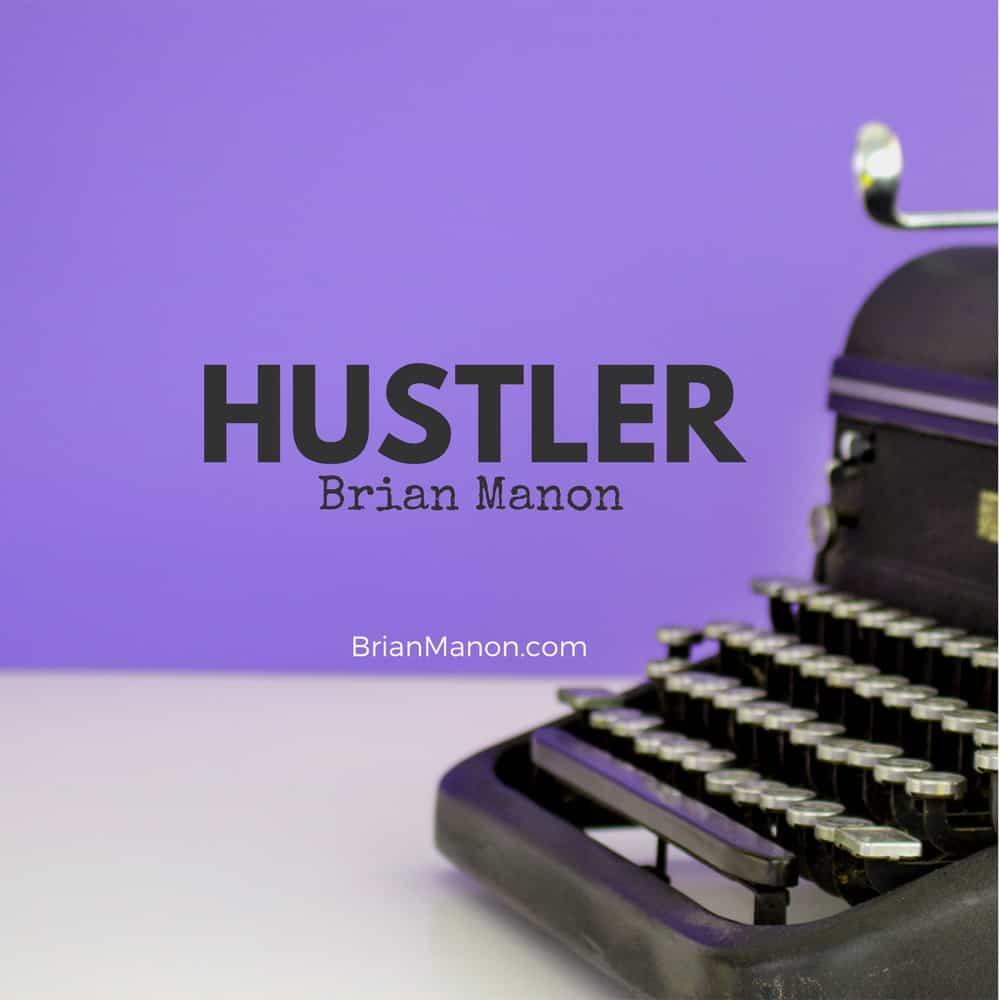 Brian Manon: Hustler