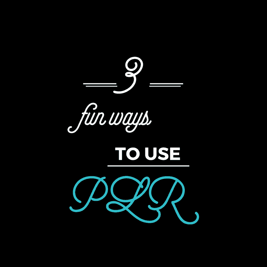 3 Fun Ways to Use PLR